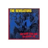 Purchase The Revelators - We Told You Not to Cross Us