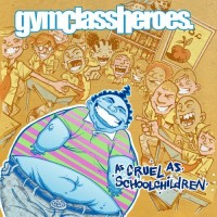 Purchase Gym Class Heroes - As Cruel As School Children