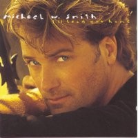 Purchase Michael W. Smith - I'll Lead You Home