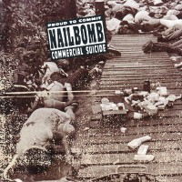 Purchase Nailbomb - Proud to Commit Commercial Suicide
