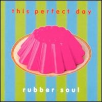 Purchase This Perfect Day - Rubber Soul