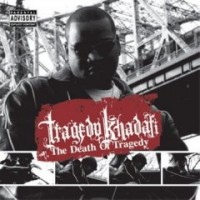 Purchase Tragedy Khadafi - The Death Of Tragedy