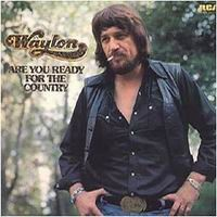 Purchase Waylon Jennings - Are You Ready For Some Country