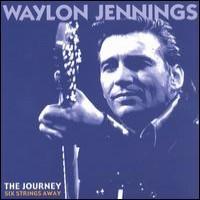 Purchase Waylon Jennings - The Journey: Six Strings Away Vol. 3