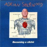 Purchase Adrian Sherwood - Becoming A Cliche