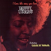 Purchase Betty Wright - I Love The Way You Love (Vinyl)