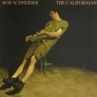 Purchase Bob Schneider - The Californian