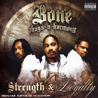Purchase Bone Thugs-N-Harmony - Strength & Loyalty