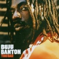 Purchase Buju Banton - Too Bad