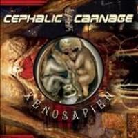 Purchase Cephalic Carnage - Xenosapien