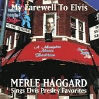 Purchase Merle Haggard - My Farewell To Elvis (Signs Elvis Presley Favorites)