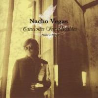Purchase Nacho Vegas - Canciones Inexplicables 2001-2005