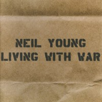 Purchase Neil Young - Living with War