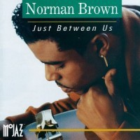 Purchase Norman Brown - Just Between U s