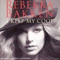 Purchase Rebekka Bakken - I Keep My Cool