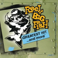 Purchase Reel Big Fish - Greatest Hit ...And More