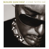 Purchase Roger Sanchez - Come With Me