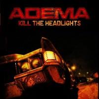 Purchase Adema - Kill The Headlights (Advance)