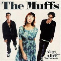Purchase The Muffs - Alert Today, Alive Tomorrow