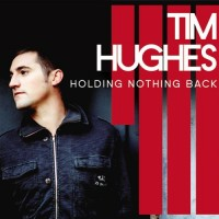 Purchase Tim Hughes - Holding Nothing Back