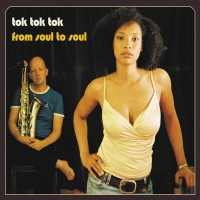 Purchase Tok Tok Tok - From Soul To Soul
