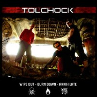 Purchase Tolchock - Wipe Out Burn Down Annihilate