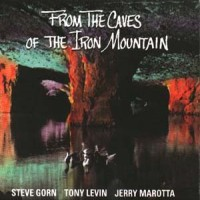Purchase Tony Levin, Steve Gorn, Jerry Marotta - From The Caves Of The Iron Mountain