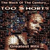 Purchase Too Short - The Mack Of The Century Greatest Hits