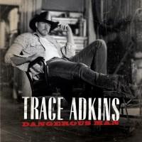 Purchase Trace Adkins - Dangerous Man