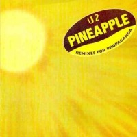 Purchase U2 - Pineapple (Remixes For Propaganda)
