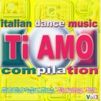 Purchase VA - Italian Dance Music Ti Amo Compilation Vol.3