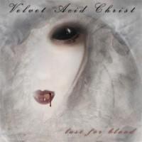 Purchase Velvet Acid Christ - Lust For Blood