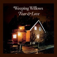 Purchase Weeping Willows - Fear & Love