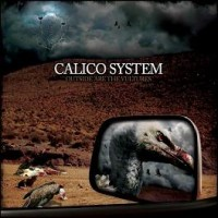 Purchase Calico System - Outside Are The Vultures