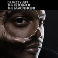 Purchase DJ Jazzy Jeff - The Return Of The Magnificent