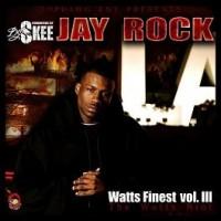 Purchase Jay Rock - DJ Skee & Jay Rock - Watts Finest Vol.3