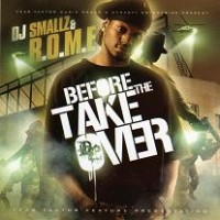 Purchase R.O.M.E - DJ Smallz & R.O.M.E - Before The Takeover