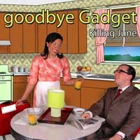 Purchase Goodbye Gadget - Killing June