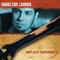 Purchase hamilton loomis - Ain't Just Temporary