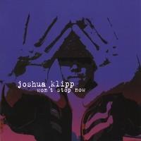 Purchase Joshua Klipp - Wont Stop Now