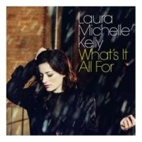 Purchase Laura Michelle Kelly - What's It All For