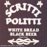 Purchase Scritti Politti - White Bread Black Beer