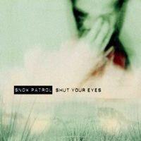Purchase Snow Patrol - Shut Your Eyes
