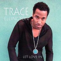 Purchase Trace Ellington - Let Love In