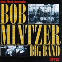 Purchase Bob Mintzer Big Band - The First Decade