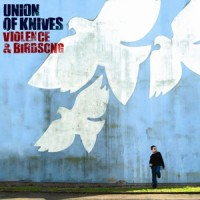 Purchase Union Of Knives - Violence And Birdsong