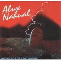 Purchase Alux Nahual - Hermanos de Sentimiento