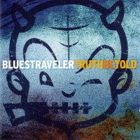 Purchase Blues Traveler - Truth Be Told