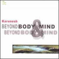 Purchase Karunesh - Beyond Body & Mind