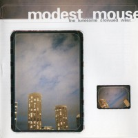 Purchase Modest Mouse - The Lonesome Crowded West